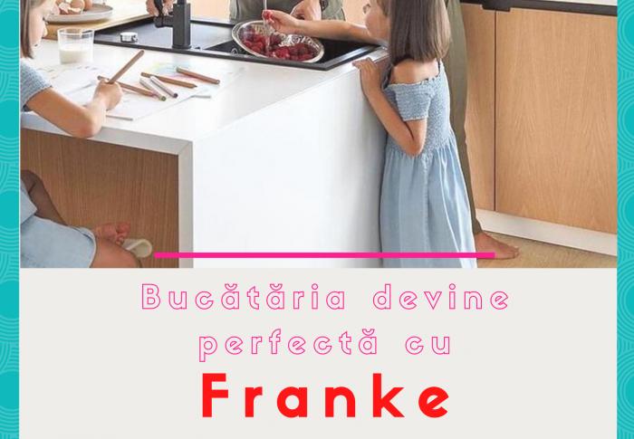 Bucătăria perfectă nu există? Ba da, există. Cu Franke!