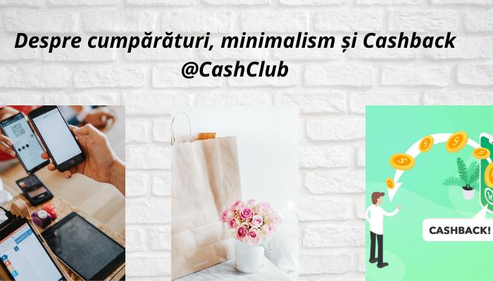Despre cumpărături, minimalism și cashback @CashClub